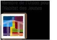 Membre de l'Union pour l'Habitat des Jeunes